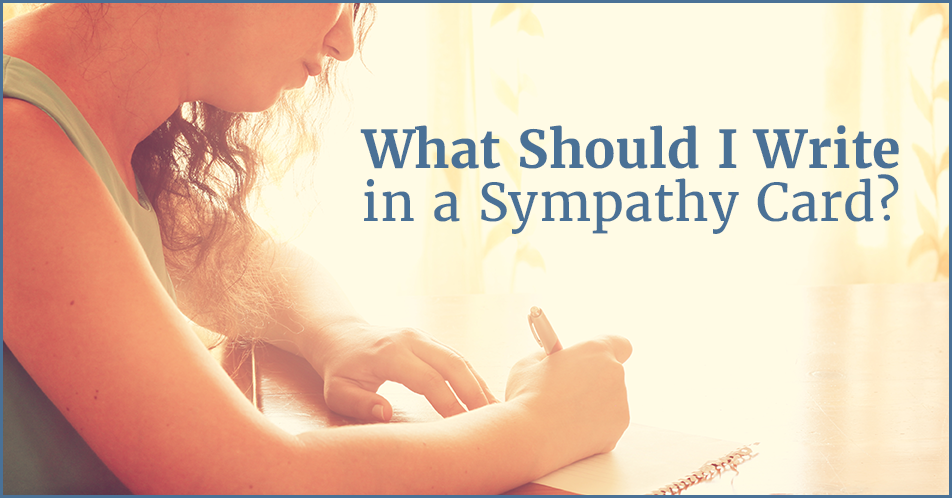 What Should I Write in a Sympathy Card?