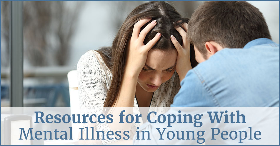 Resources for Coping With Mental Illness in Young People