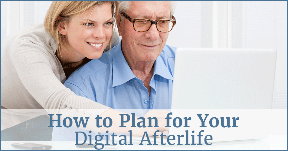How to Plan for Your Digital Afterlife
