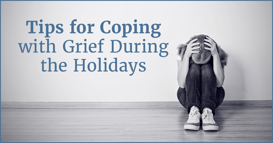 Tips for Coping with Grief During the Holidays